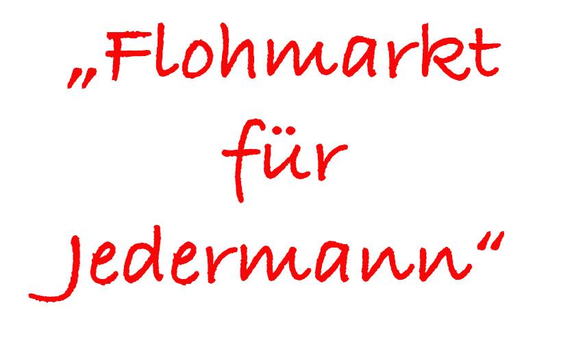 """""""Flohmarkt für Jedermann"""""""